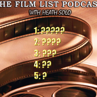 The FILM LIST : A Film/TV Podcast