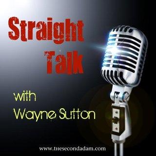 Straight Talk With Wayne Sutton