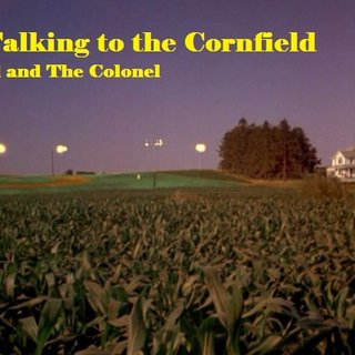 Just Talking to the Cornfield