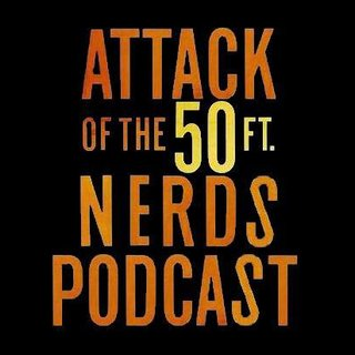 Attack Of The 50ft Nerds