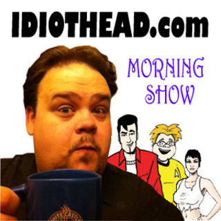 Idiothead Morning Show