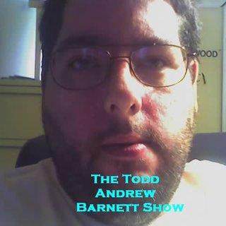 The Todd Andrew Barnett Show
