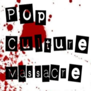 Pop Culture Massacre