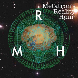 Metatron's Reality Hour