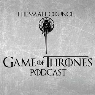 The Small Council: A Game of Thrones Pod