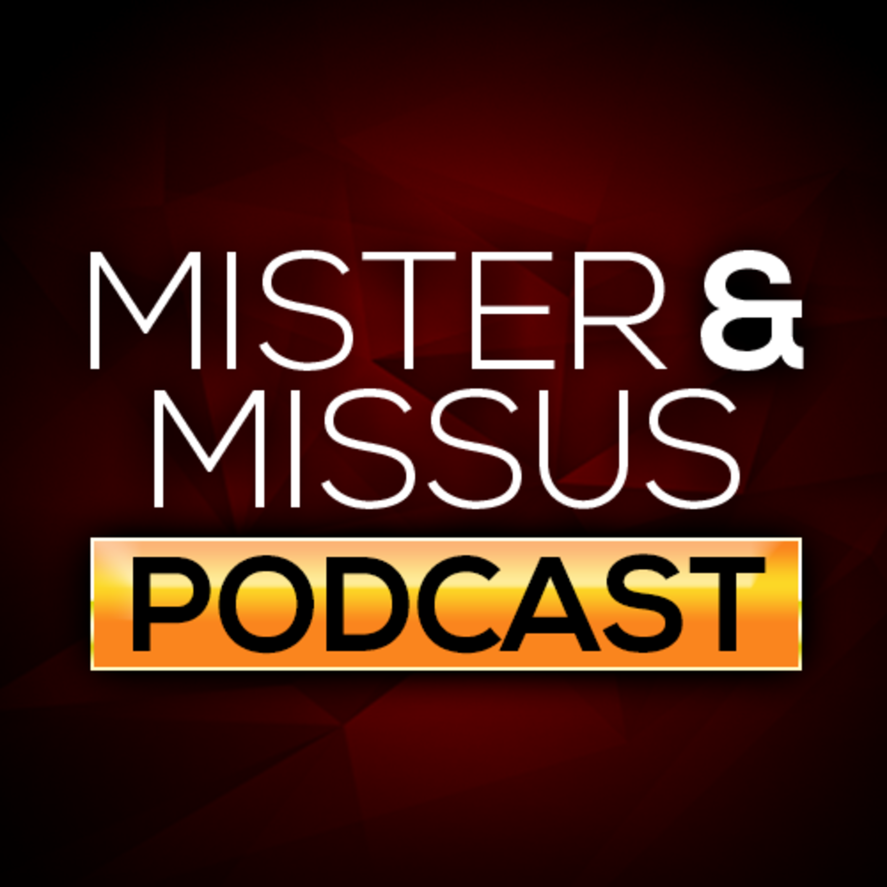Mister and Missus Podcast
