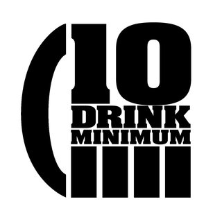 10 drink minimum