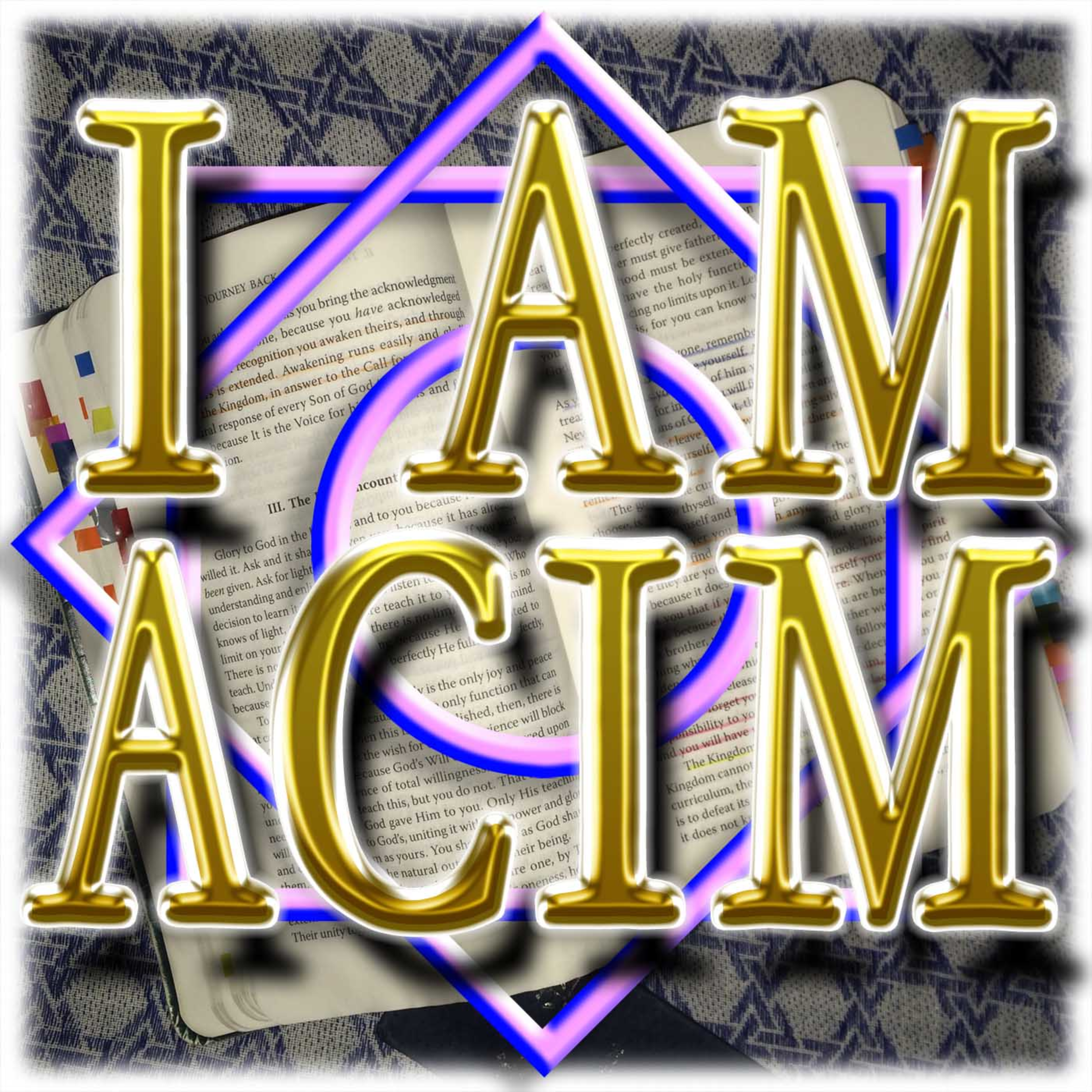 I AM: A Course in Miracles (ACIM)